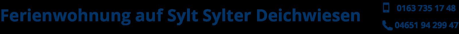 Ferienwohnung auf Sylt Sylter Deichwiesen     Tel: 0163 – 735 1748